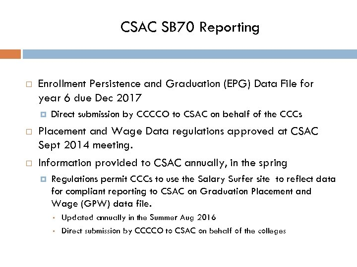 CSAC SB 70 Reporting Enrollment Persistence and Graduation (EPG) Data File for year 6