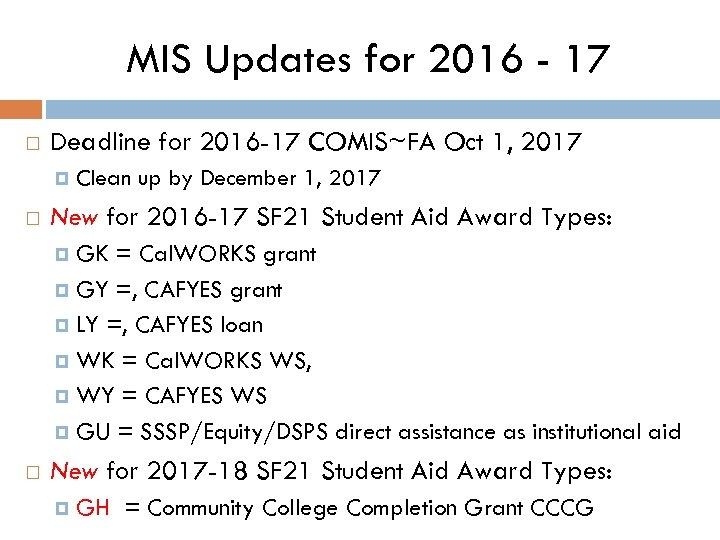 MIS Updates for 2016 - 17 Deadline for 2016 -17 COMIS~FA Oct 1, 2017