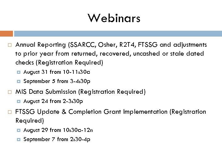 Webinars Annual Reporting (SSARCC, Osher, R 2 T 4, FTSSG and adjustments to prior