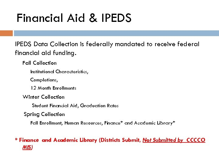 Financial Aid & IPEDS Data Collection is federally mandated to receive federal financial aid