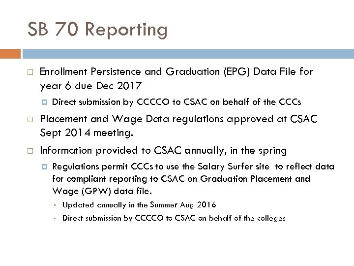 SB 70 Reporting Enrollment Persistence and Graduation (EPG) Data File for year 6 due