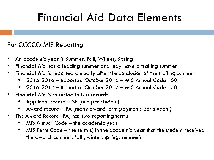 Financial Aid Data Elements For CCCCO MIS Reporting • An academic year is Summer,