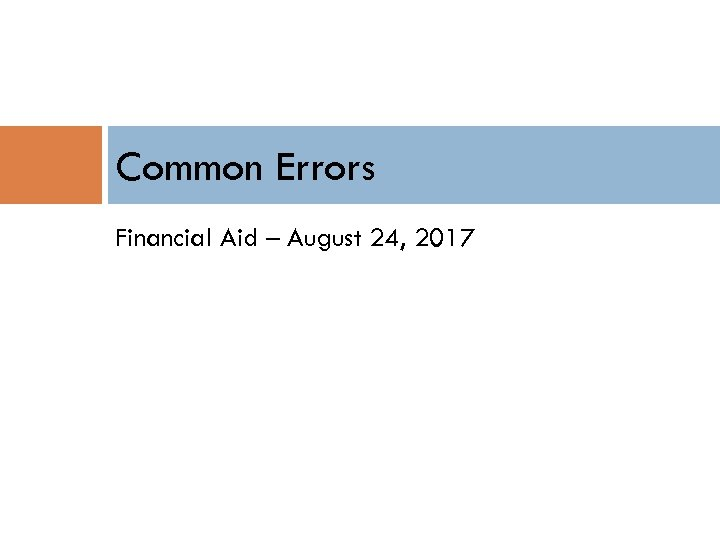 Common Errors Financial Aid – August 24, 2017