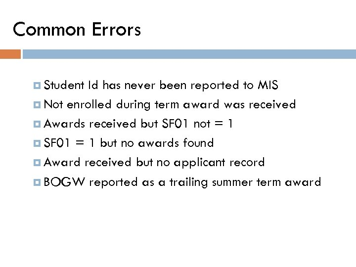 Common Errors Student Id has never been reported to MIS Not enrolled during term