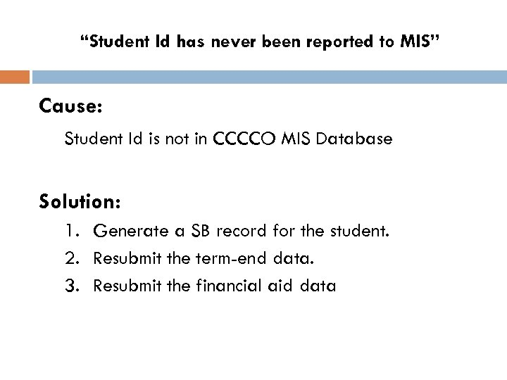 """""""Student Id has never been reported to MIS"""" Cause: Student Id is not in"""