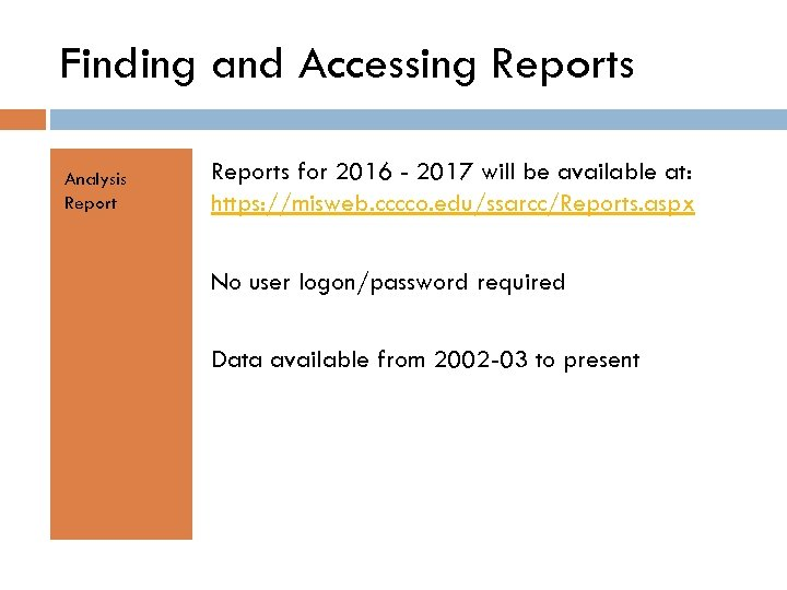 Finding and Accessing Reports Analysis Reports for 2016 - 2017 will be available at: