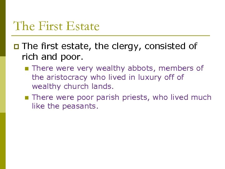 The First Estate p The first estate, the clergy, consisted of rich and poor.