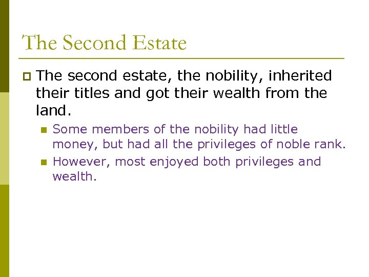 The Second Estate p The second estate, the nobility, inherited their titles and got