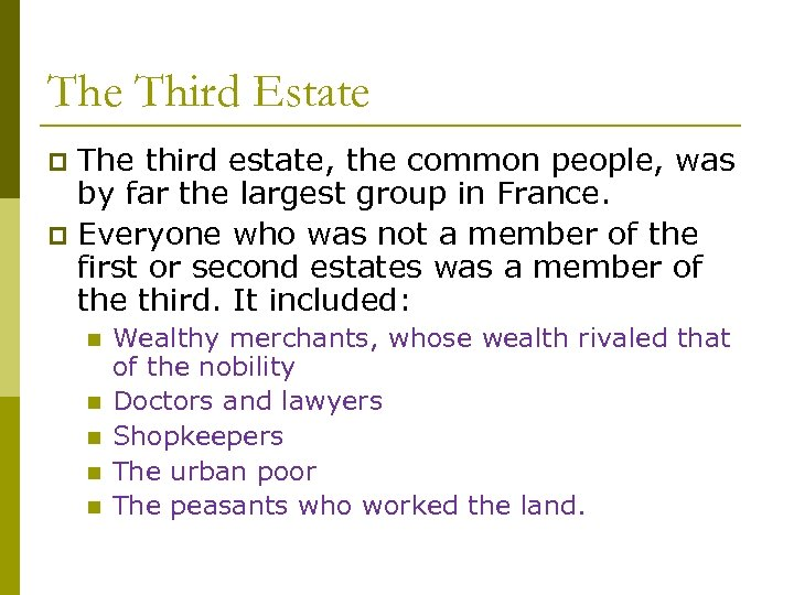 The Third Estate The third estate, the common people, was by far the largest