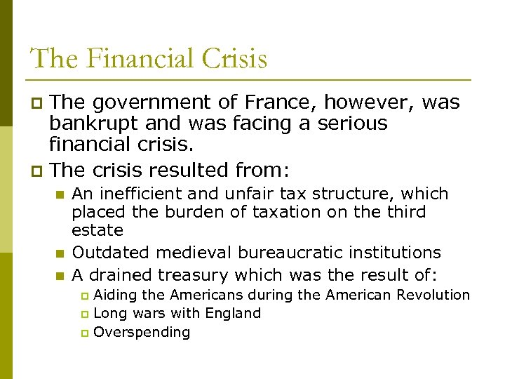 The Financial Crisis The government of France, however, was bankrupt and was facing a