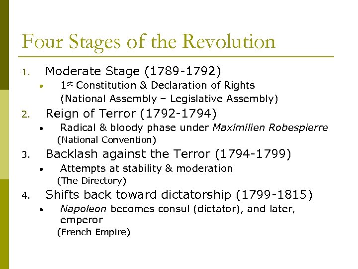 Four Stages of the Revolution Moderate Stage (1789 -1792) 1. • 1 st Constitution