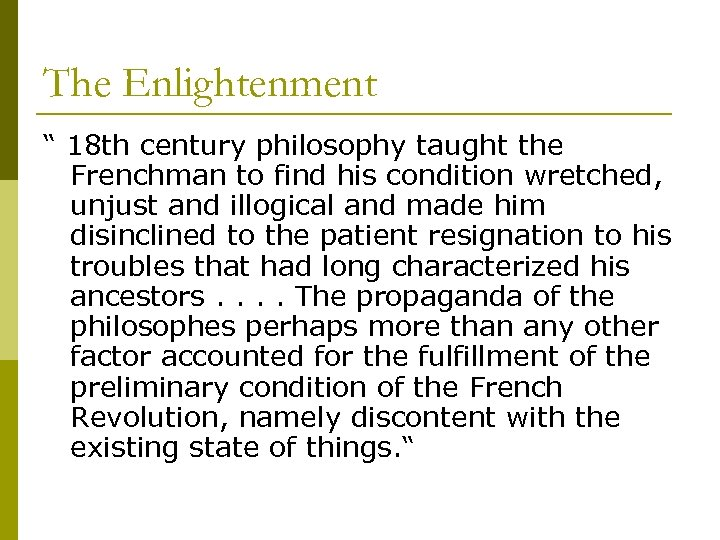 """The Enlightenment """" 18 th century philosophy taught the Frenchman to find his condition"""