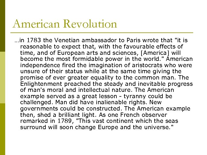 American Revolution …in 1783 the Venetian ambassador to Paris wrote that
