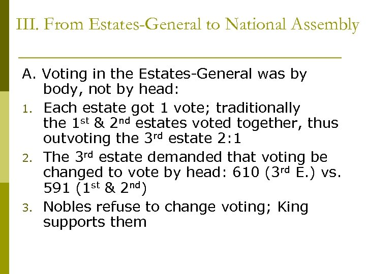 III. From Estates-General to National Assembly A. Voting in the Estates-General was by body,