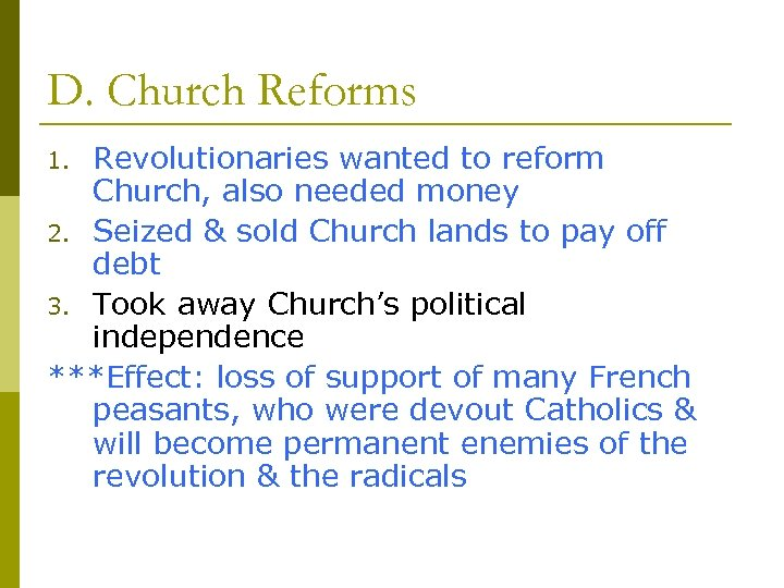 D. Church Reforms Revolutionaries wanted to reform Church, also needed money 2. Seized &