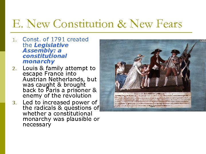 E. New Constitution & New Fears 1. 2. 3. Const. of 1791 created the