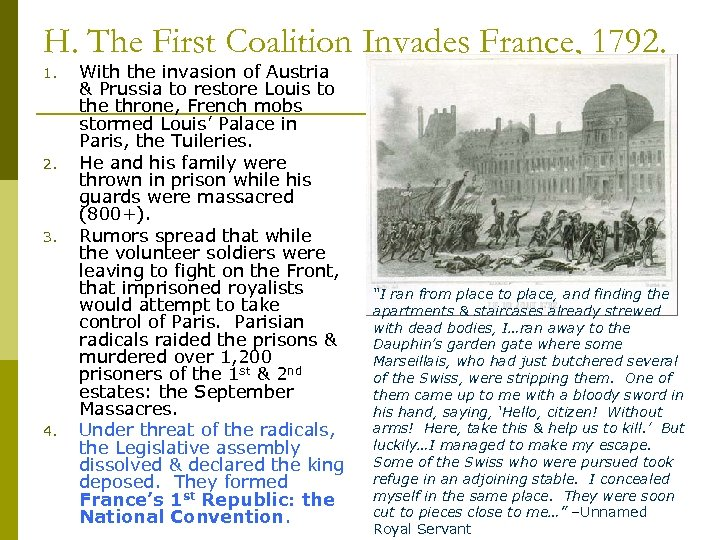 H. The First Coalition Invades France, 1792. 1. 2. 3. 4. With the invasion