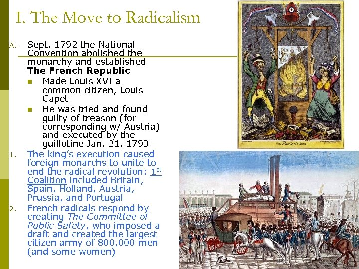 I. The Move to Radicalism A. 1. 2. Sept. 1792 the National Convention abolished