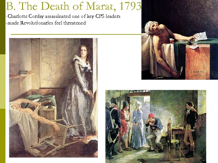 B. The Death of Marat, 1793 -Charlotte Corday assassinated one of key CPS leaders