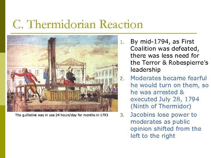 C. Thermidorian Reaction 1. 2. 3. By mid-1794, as First Coalition was defeated, there