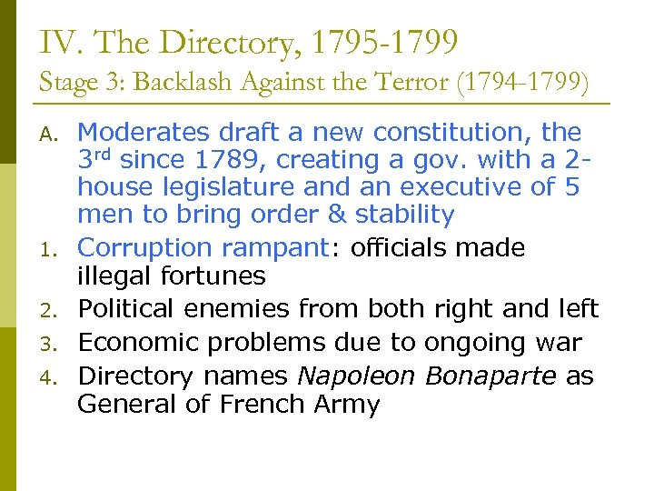 IV. The Directory, 1795 -1799 Stage 3: Backlash Against the Terror (1794 -1799) A.