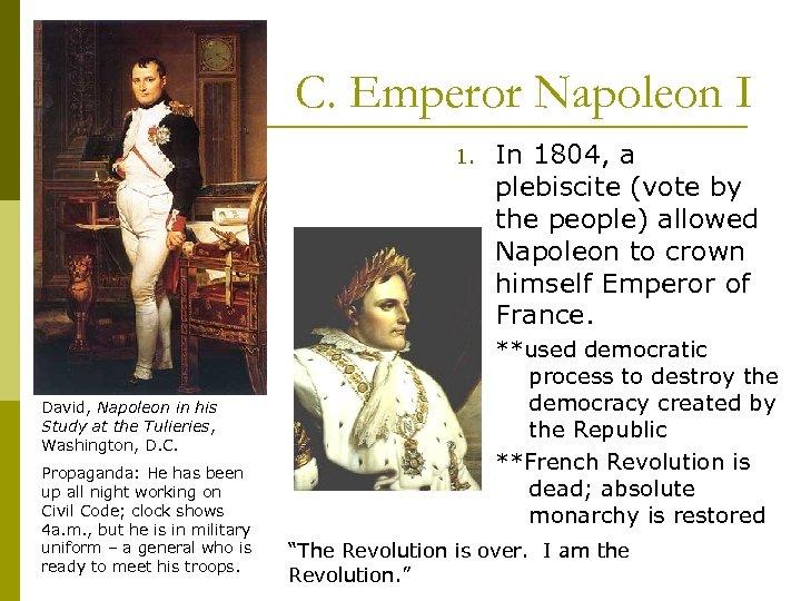 C. Emperor Napoleon I 1. David, Napoleon in his Study at the Tulieries, Washington,
