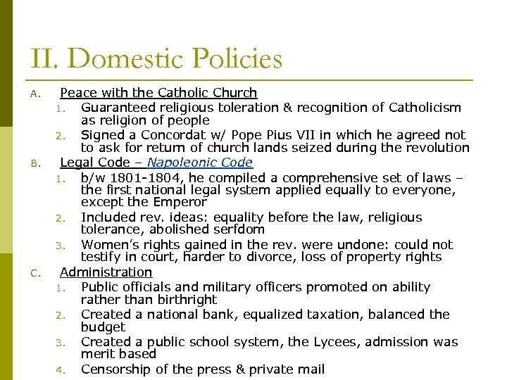 II. Domestic Policies A. B. C. Peace with the Catholic Church 1. Guaranteed religious