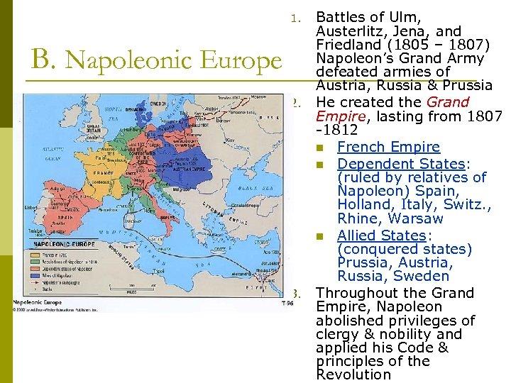 1. B. Napoleonic Europe 2. 3. Battles of Ulm, Austerlitz, Jena, and Friedland (1805
