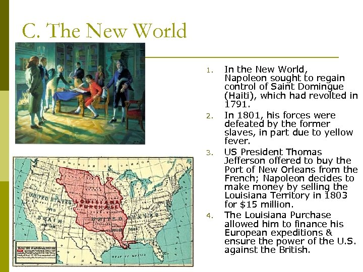C. The New World 1. 2. 3. 4. In the New World, Napoleon sought