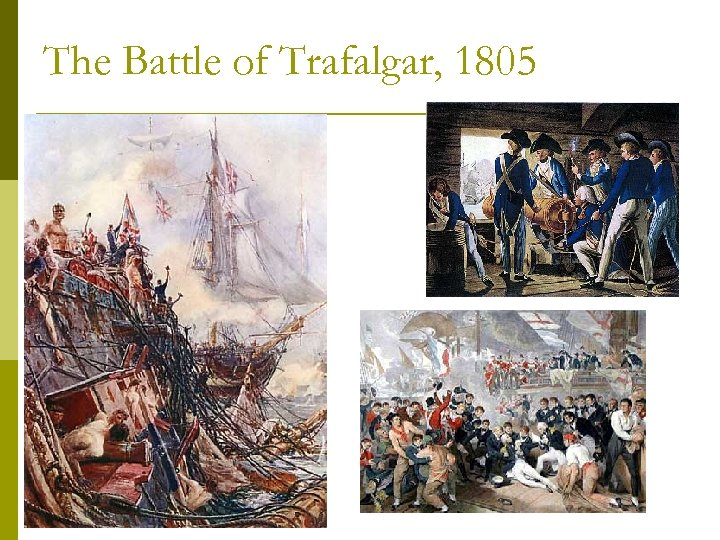 The Battle of Trafalgar, 1805