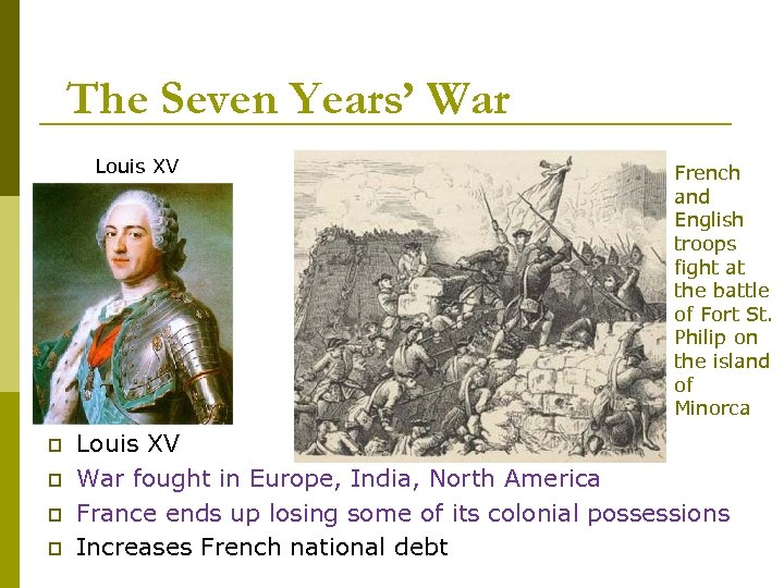 The Seven Years' War Louis XV p p French and English troops fight at