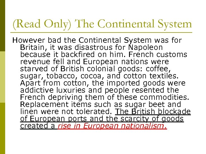 (Read Only) The Continental System However bad the Continental System was for Britain, it
