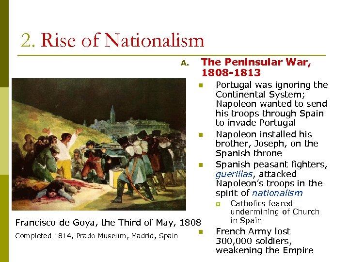 2. Rise of Nationalism A. The Peninsular War, 1808 -1813 n n n Portugal