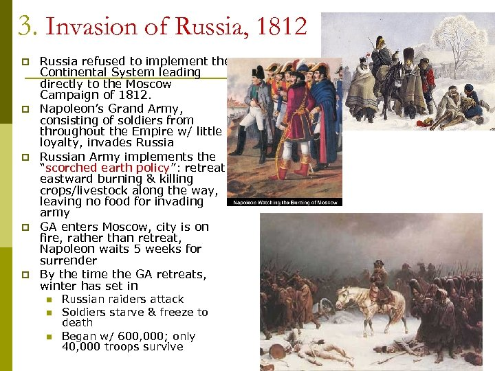 3. Invasion of Russia, 1812 p p p Russia refused to implement the Continental