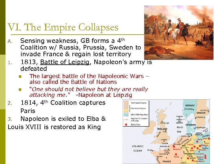 VI. The Empire Collapses A. 1. Sensing weakness, GB forms a 4 th Coalition