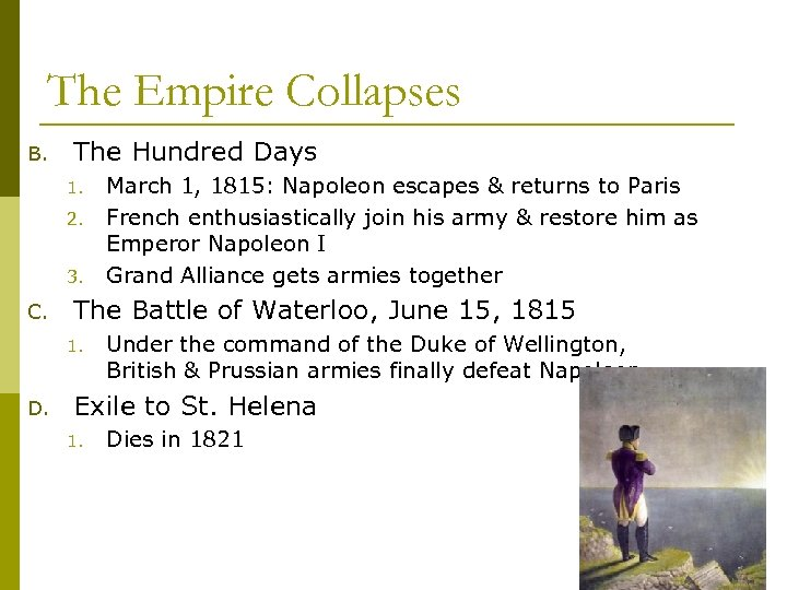 The Empire Collapses B. The Hundred Days 1. 2. 3. C. The Battle of