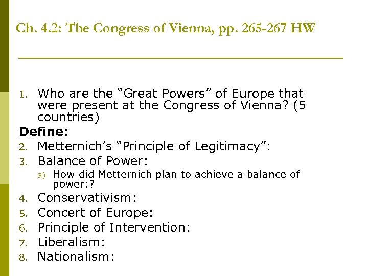 Ch. 4. 2: The Congress of Vienna, pp. 265 -267 HW Who are the