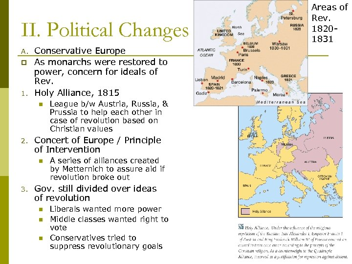 II. Political Changes A. p 1. Conservative Europe As monarchs were restored to power,