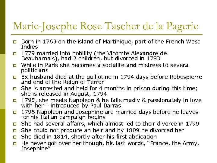 Marie-Josephe Rose Tascher de la Pagerie p p p Born in 1763 on the