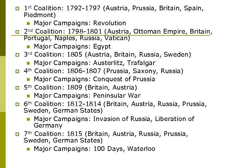 p p p p 1 st Coalition: 1792 -1797 (Austria, Prussia, Britain, Spain, Piedmont)