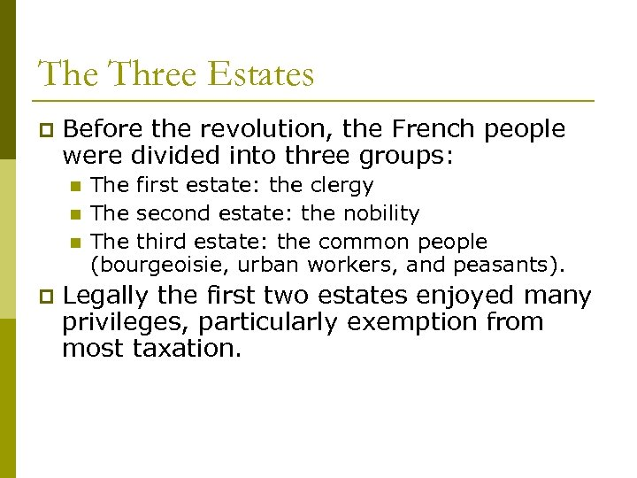 The Three Estates p Before the revolution, the French people were divided into three