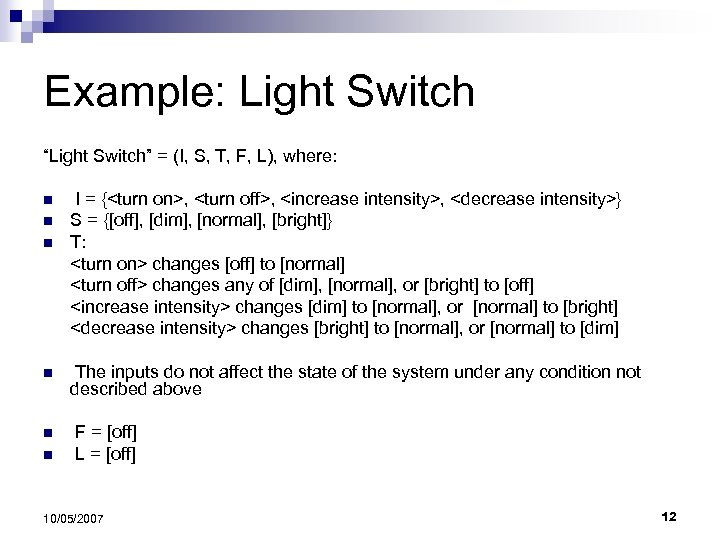 "Example: Light Switch ""Light Switch"" = (I, S, T, F, L), where: n n"