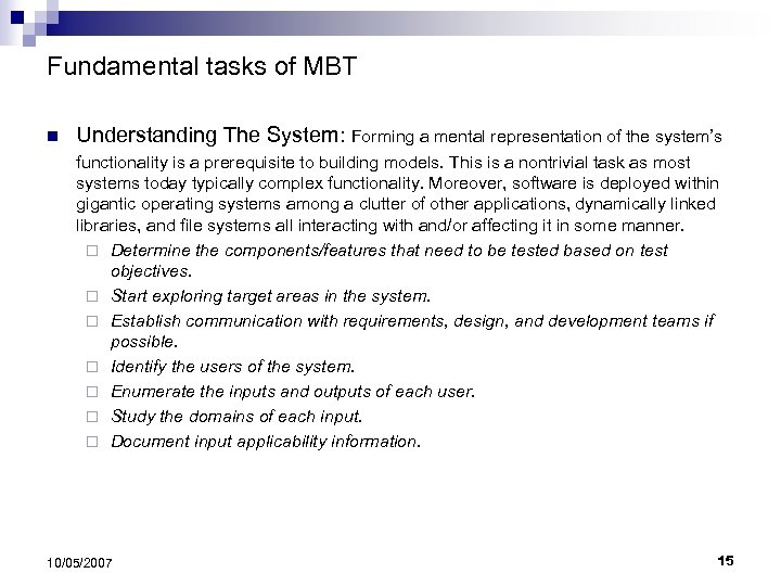Fundamental tasks of MBT n Understanding The System: Forming a mental representation of the