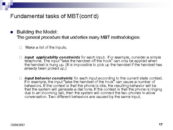 Fundamental tasks of MBT(cont'd) n Building the Model: The general procedure that underlies many