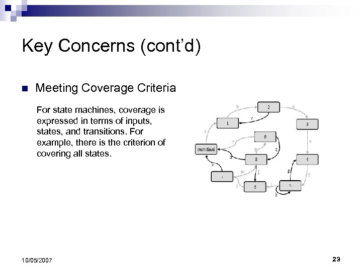 Key Concerns (cont'd) n Meeting Coverage Criteria For state machines, coverage is expressed in