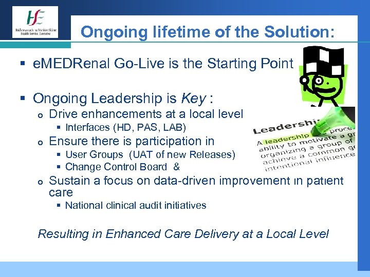 Ongoing lifetime of the Solution: § e. MEDRenal Go-Live is the Starting Point §