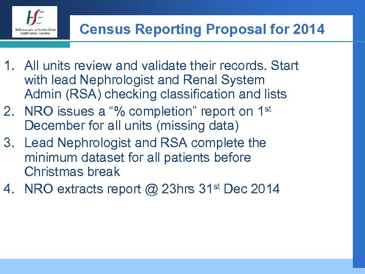 Census Reporting Proposal for 2014 1. All units review and validate their records. Start