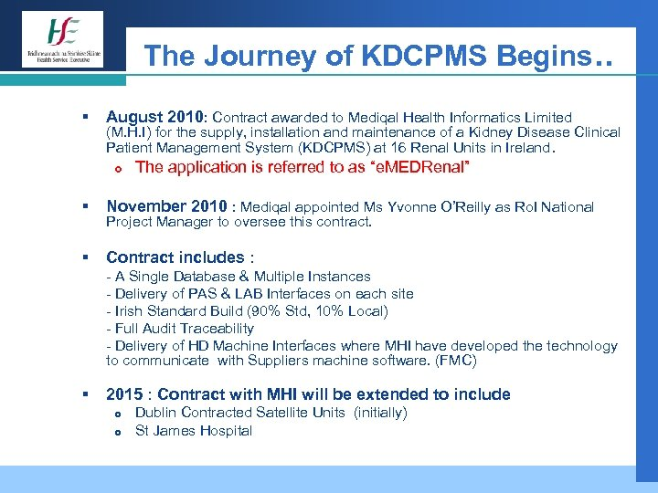 The Journey of KDCPMS Begins. . § August 2010: Contract awarded to Mediqal Health
