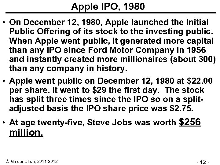 Apple IPO, 1980 • On December 12, 1980, Apple launched the Initial Public Offering