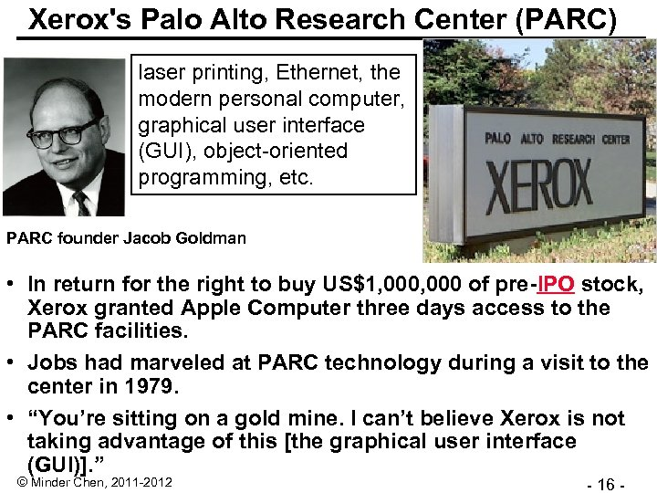 Xerox's Palo Alto Research Center (PARC) laser printing, Ethernet, the modern personal computer, graphical
